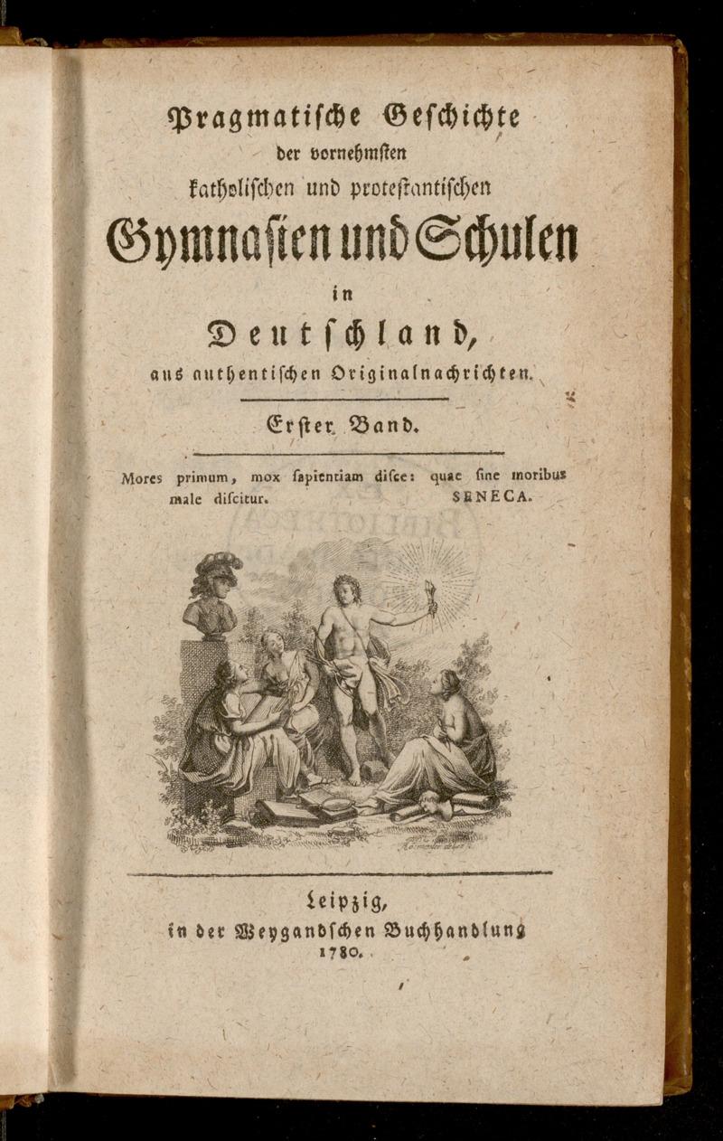 Pragmatische Geschichte der vornehmsten katholischen und protestantischen Gymnasien und Schulen in Deutschland