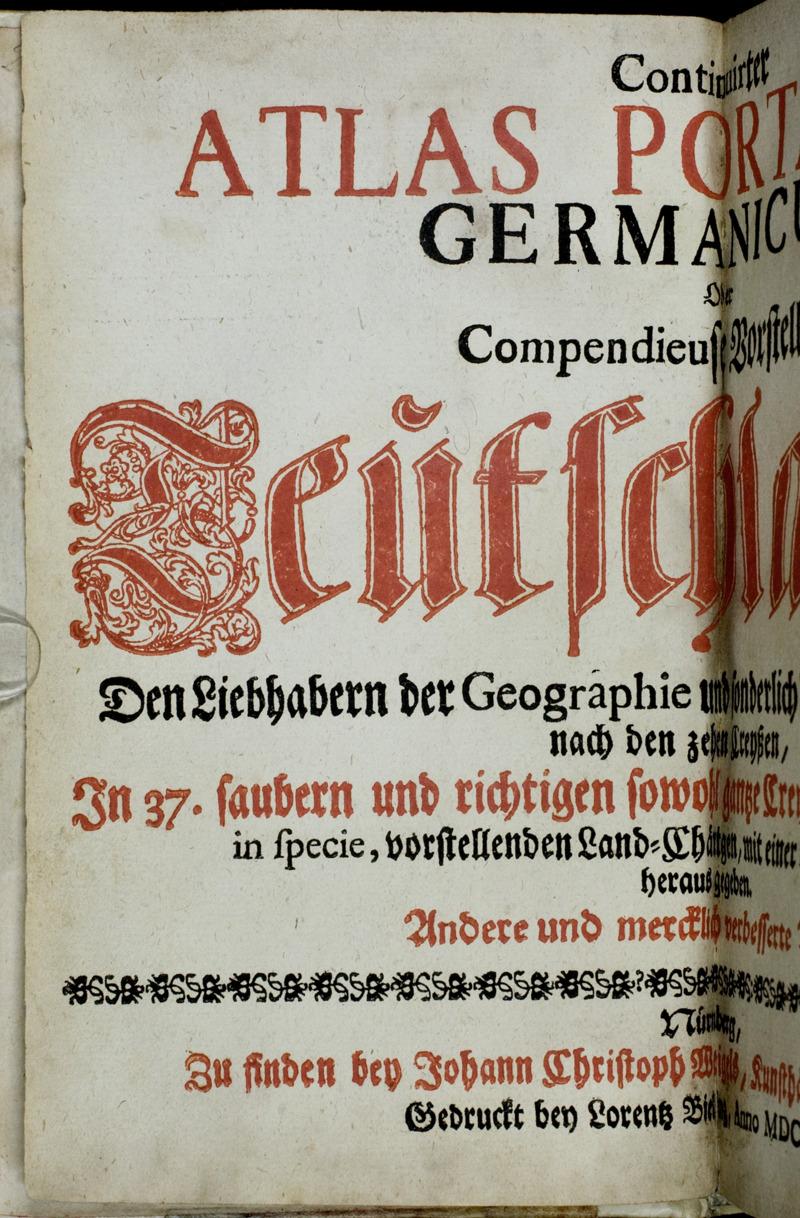 Continuirter Atlas Portatilis Germanicus, Oder Compendieuse Vorstellung Teutschlandes