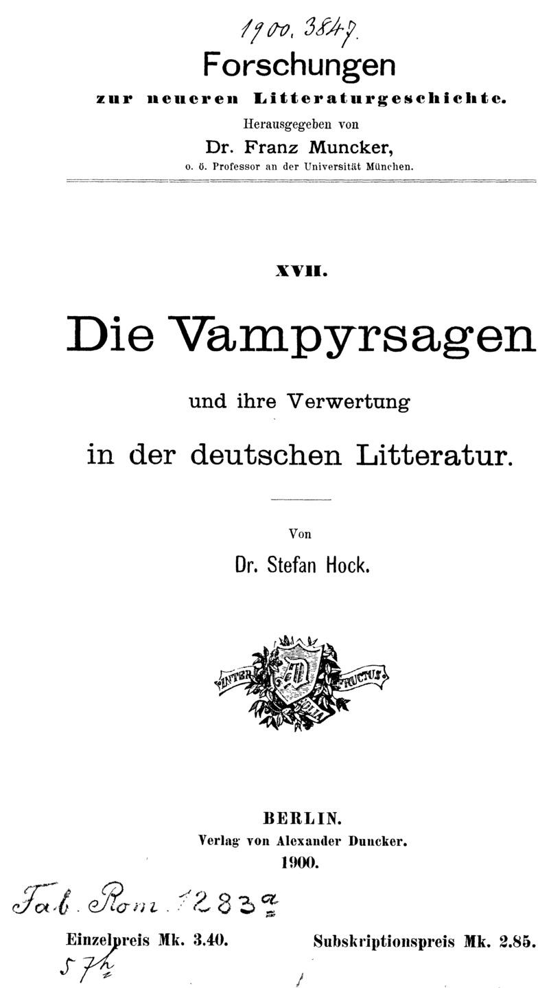 Die Vampyrsagen und ihre Verwertung in der deutschen Litteratur