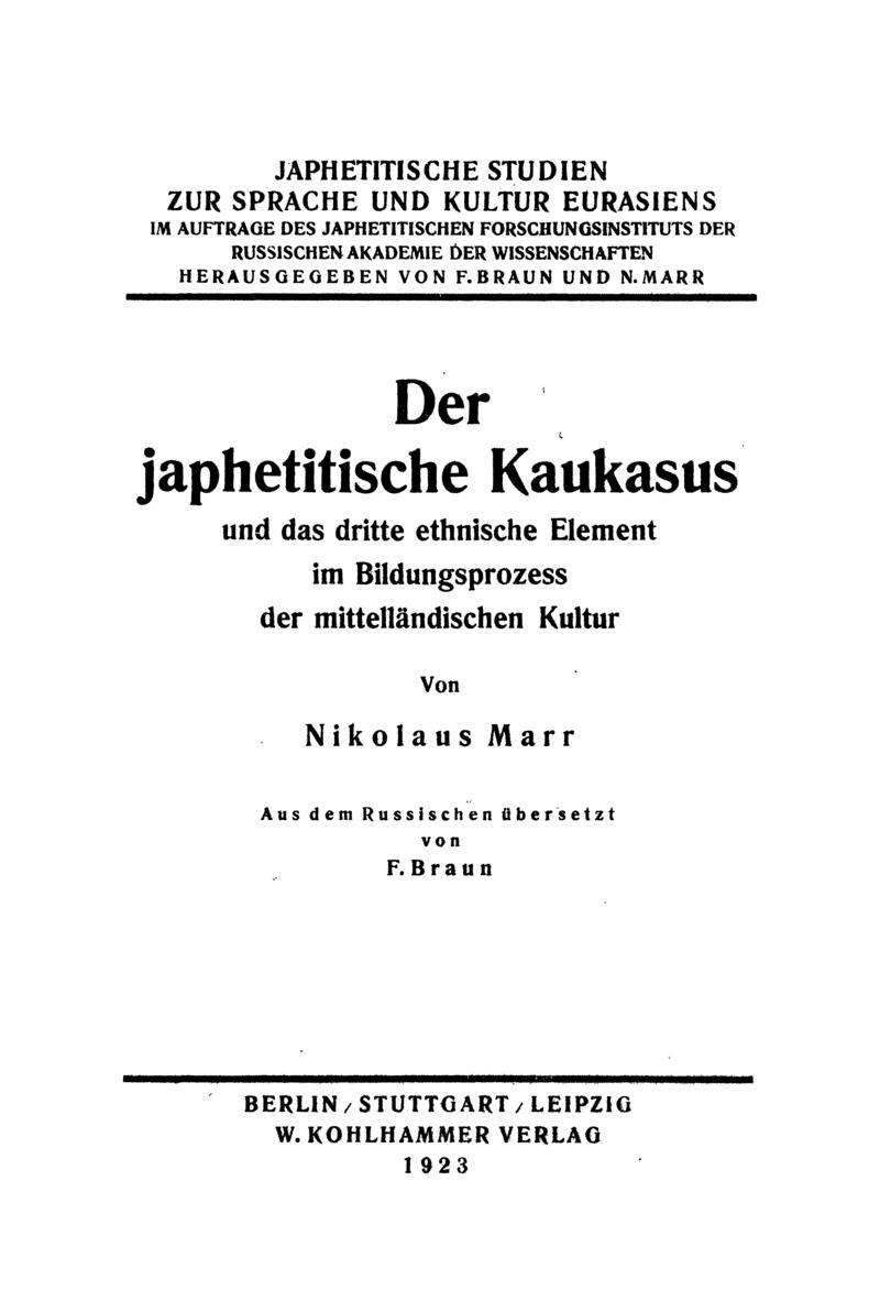Der japhetitische Kaukasus und das dritte ethnische Element im Bildungsprozess der mittelländischen Kultur