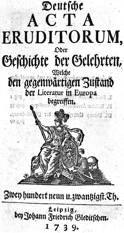 Deutsche Acta eruditorum oder Geschichte der Gelehrten, welche den gegenwärtigen Zustand der Litteratur in Europa begreiffen