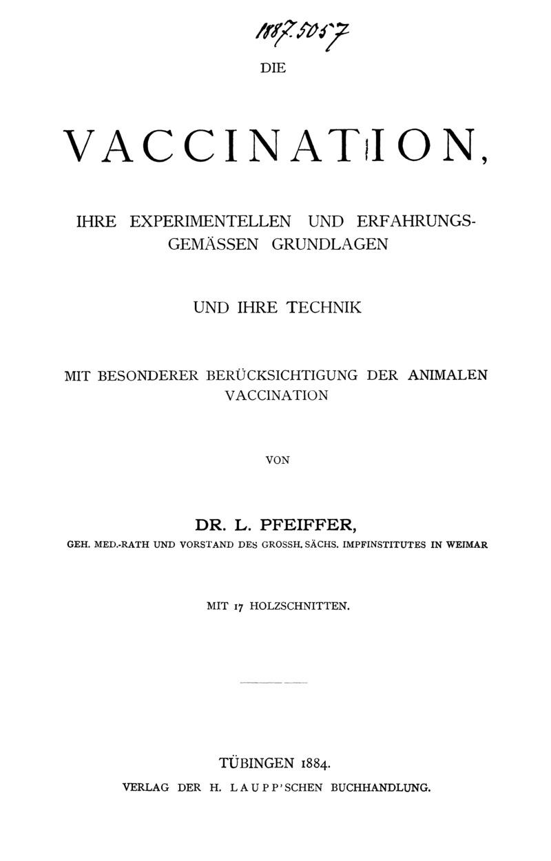 Die Vaccination, ihre experimentellen und erfahrungsgemässen Grundlagen und ihre Technik
