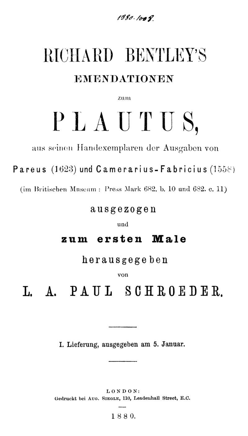 Richard Bentley's Emendationen zum Plautus aus seinen Handexemplaren der Ausgaben von Pareus (1623) und Camerarius-Fabricius (1558)