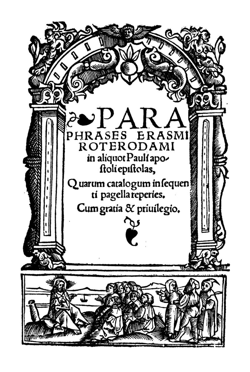 Paraphrases Erasmi Roterodami in aliquot Pauli apostoli epistolas, quarum catalogum in sequenti pagella reperies