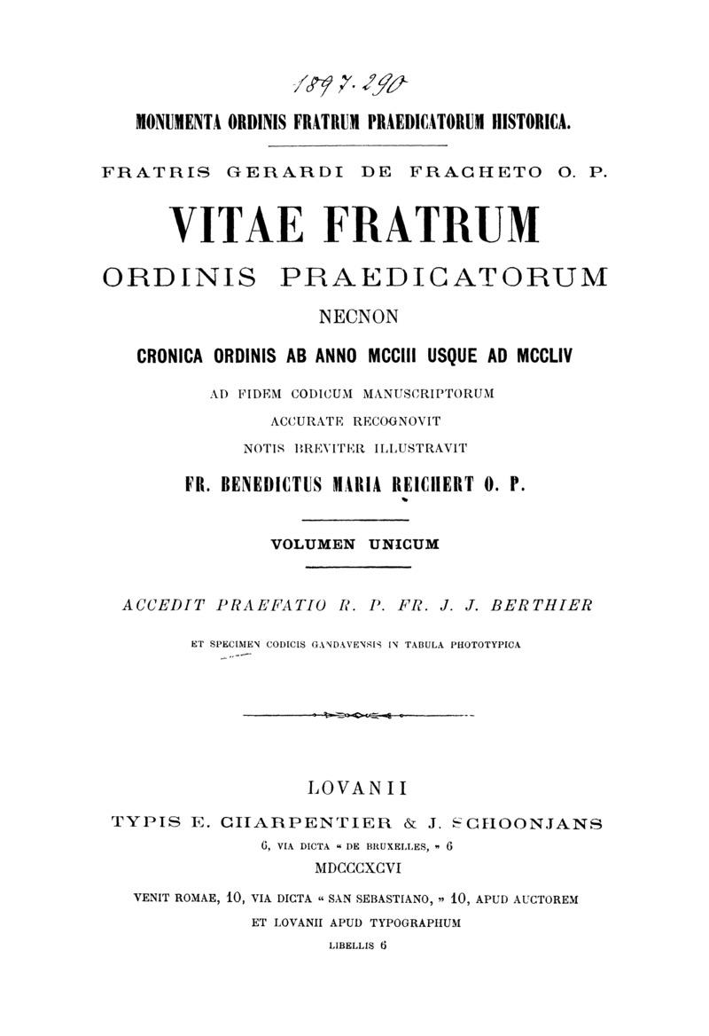 Fratris Gerardi da Fracheto O.P. Vitae fratrum ordinis praedicatorum, nec non cronica ordinis ab anno MCCIII usque ad MCCLIV